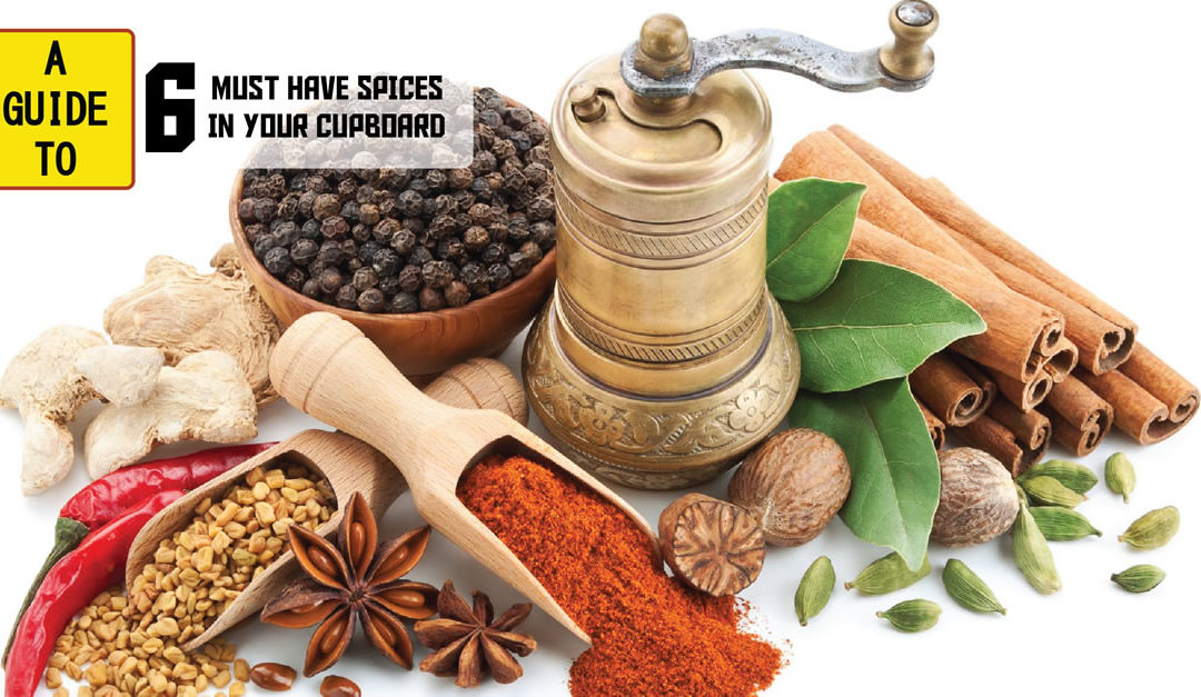 6 Must Have Spices that You Need in your Cupboard